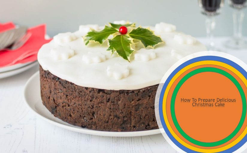 How To Prepare Delicious Christmas Cake?